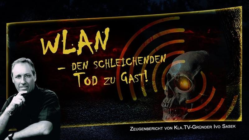 WLAN – den schleichenden Tod zu Gast! Zeugenbericht von Ivo Sasek | 09.05.2019 | www.kla.tv/14263