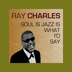Ray Charles альбом Soul Is Jazz Is What I'd Say
