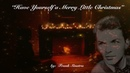 🎄Have Yourself a Merry Little Christmas🎄 (w/lyrics) ~ Mr. Frank Sinatra
