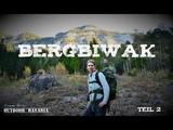 Bergbiwak - Natur und Tourenfilm &amp echte Abenteuer - Teil 2 - Vanessa Blank - Outdoor Bavara