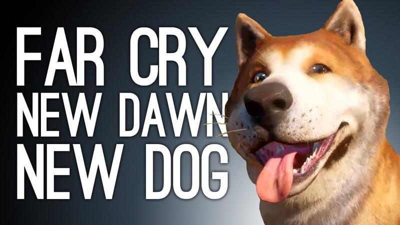 Игровой процесс Far Cry New Dawn Gameplay — NEW DAWN, NEW DOG