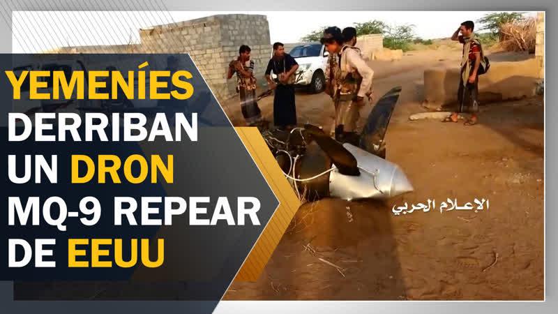 Fuerzas yemeníes derriban un dron MQ-9 Repear estadounidense