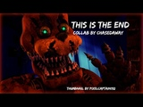 FNAF SFM COLLAB This is the end By Natewantstobattle REMASTERED