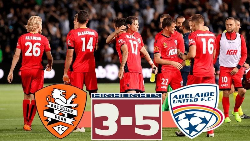 Brisbane Roar vs Adelaide United 3-5 All Goals Highlights 25.04.2019