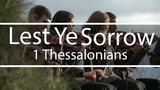 Lest Ye Sorrow 1Thessalonians Scripture Song Fountainview Academy God So Loved the World