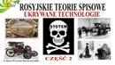 UKRYWANE TECHNOLOGIE CZĘŚĆ 2 -ROSYJSKIE TEORIE SPISKOWE