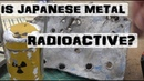 Testing Radiation from Tungsten, Japanese Steel | Welding Metals Tested