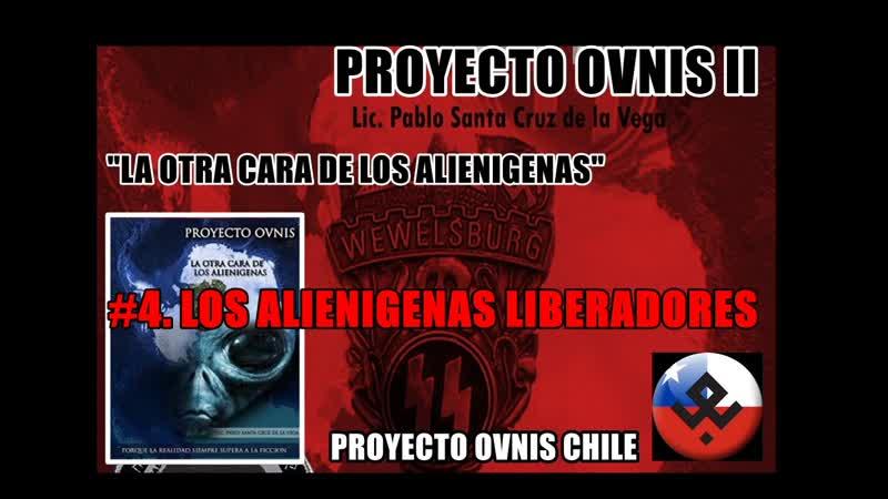 4. LOS ALIENIGENAS LIBERADORES - PROYECTO OVNIS II - PROYECTO OVNIS CHILE