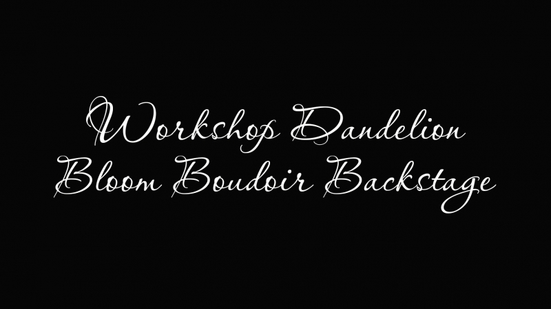 Bloom Boudoir Backstage (Cut version)