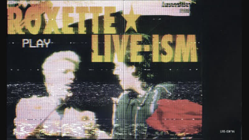 Roxette - Live-Ism '91