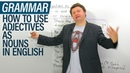 Advanced English Lesson Using ADJECTIVES as NOUNS