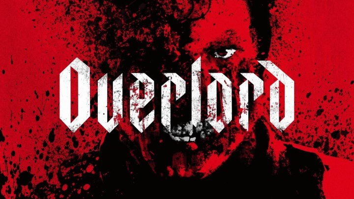 Оверлорд Overlord (2018) - ужасы, фантастика, боевик, детектив, приключения, военный