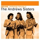 The Andrews Sisters альбом Deluxe: Anthology, Vol. 1 -The Andrews Sisters