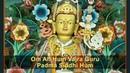 Padmasambhava Vajra Guru Mantra - Om Ah Hum Vajra Guru Padma Siddhi Hum