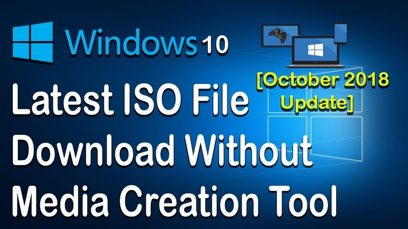[October 2018 Update] Windows 10 latest ISO File Download Without Media Creation Tool