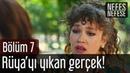Nefes Nefese 7. Bölüm - Rüya'yı Yıkan Gerçek!