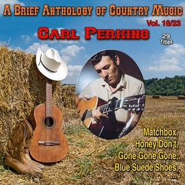 Carl Perkins альбом A Brief Anthology of Country Music - Vol. 16/23