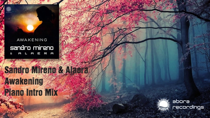 Sandro Mireno Alaera - Awakening (Piano Intro Mix) [Abora Recordings]