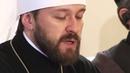 Митрополит Иларион Алфеев Значение монашества для современного православия