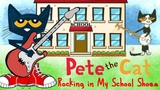 Pete the Cat Rocking In My School Shoes Cartoon