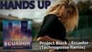 Project Black - Ecuador (Technoposse Remix)