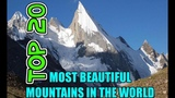 Top 20 Most Beautiful Mountains In The World