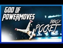 Bboy Pocket - God of Powermoves