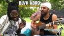 Blvk H3ro Mama Unplugged Wha' Gwaan Munchy 2019