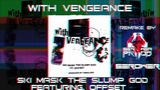 SKI MASK THE SLUMP GOD - WITH VENGEANCE (FT.OFFSET) INSTRUMENTAL (PROD.SEROWER)