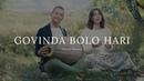Ojasvi Kirtan - Govinda Bolo Hari (Official Music Video)