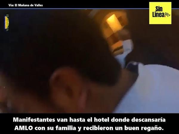 ¿IMPERTINENCIA?¿PROVOCACIÓN? MANIFESTANTES IRRUMPEN EN LUGAR DE DESCANSO DE AMLO