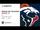 Week 3. Denver Broncos @ Houston Texans | Madden NFL 19