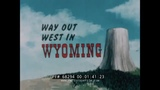WAY OUT WEST IN WYOMING 1960s TRAVELOGUE DEVIL'S TOWER CASPER GRAND TETON JACKSON HOLE 68294