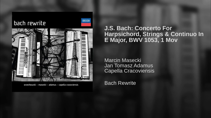 J.S. Bach: Concerto For Harpsichord, Strings Continuo In E Major, BWV 1053, 1 Mov