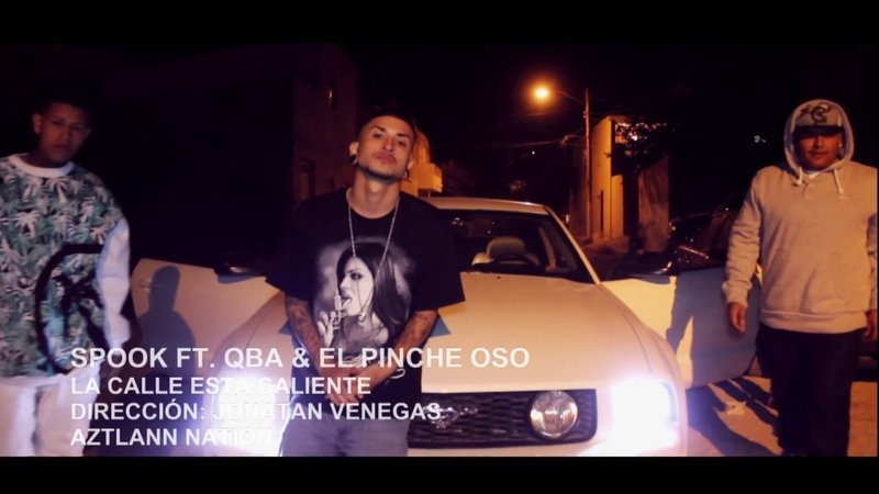 Spook Ft., QBA El Pinche Oso - La Calle Esta Caliente | Video Oficial | HD