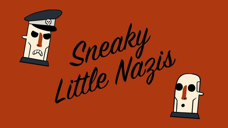 Sneaky Little Nazis | Episode 1: Steamed Hans