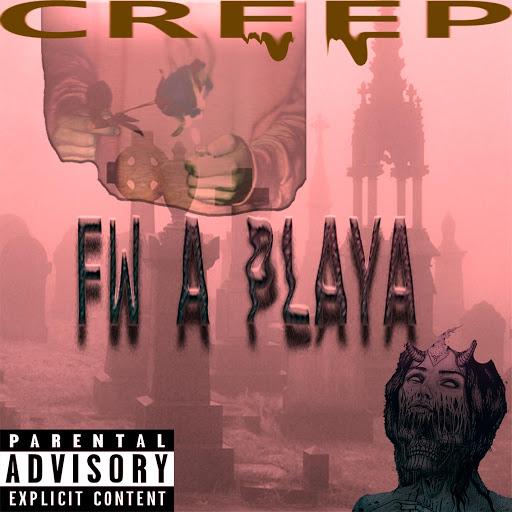 Creep альбом Fw a Playa