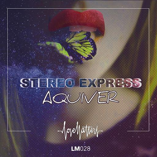 Stereo Express альбом Aquiver
