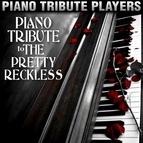 Piano Tribute Players альбом Piano Tribute to The Pretty Reckless