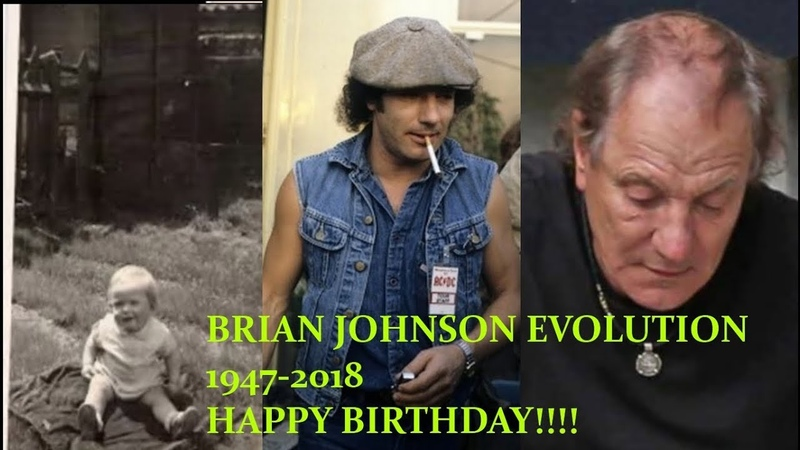 AC/DC BRIAN JOHNSON EVOLUTION from 0 to 71 years. HAPPY BIRTHDAY