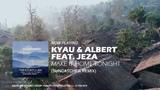 Kyau &amp Albert feat. Jeza Make it Home Tonight (Suncatcher Remix)