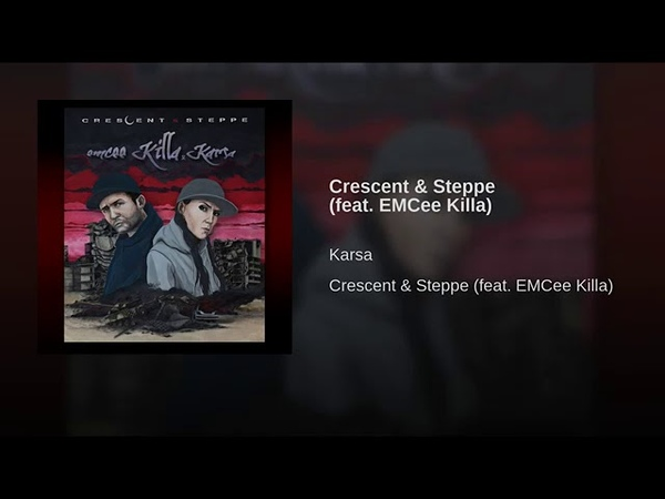 Karsa feat. Emcee Killa - Crescent Steppe