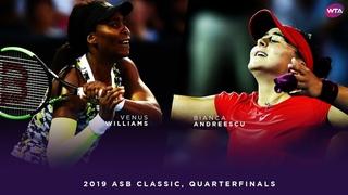 Venus Williams vs. Bianca Andreescu   2019 ASB Classic Quarterfinal   WTA Highlights