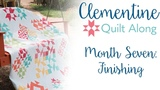 Clementine Quilt Along Month Seven - Finishing - Fat Quarter Shop - Benefiting St. Judes