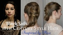 Black Sails: 18th Century Style Hair, Inspired by Max