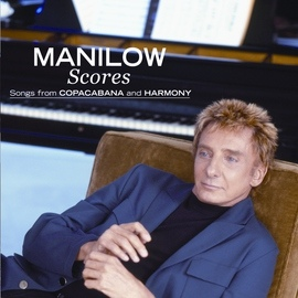 Barry Manilow альбом Scores: Songs From Copacabana And Harmony