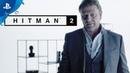 Hitman 2 – Sean Bean Elusive Target 1 Reveal | PS4