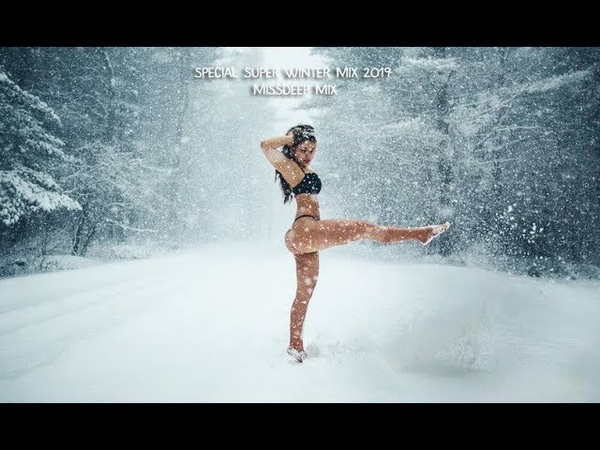 Special Super Winter Mix 2019 - Best Of Deep House Sessions Chill Out New Mix By MissDeep