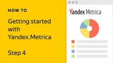 Getting started with Yandex Metrica. Step 4 User interface quick guide