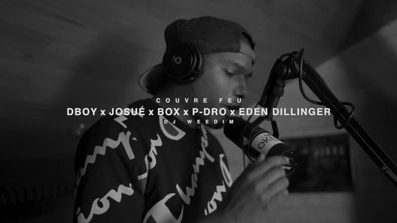 DJ WEEDIM x DBOY x JOSUÉ x BOX x P-DRO x EDEN DILLINGER - Freestyle COUVRE FEU sur OKLM Radio [OKLM Russie]